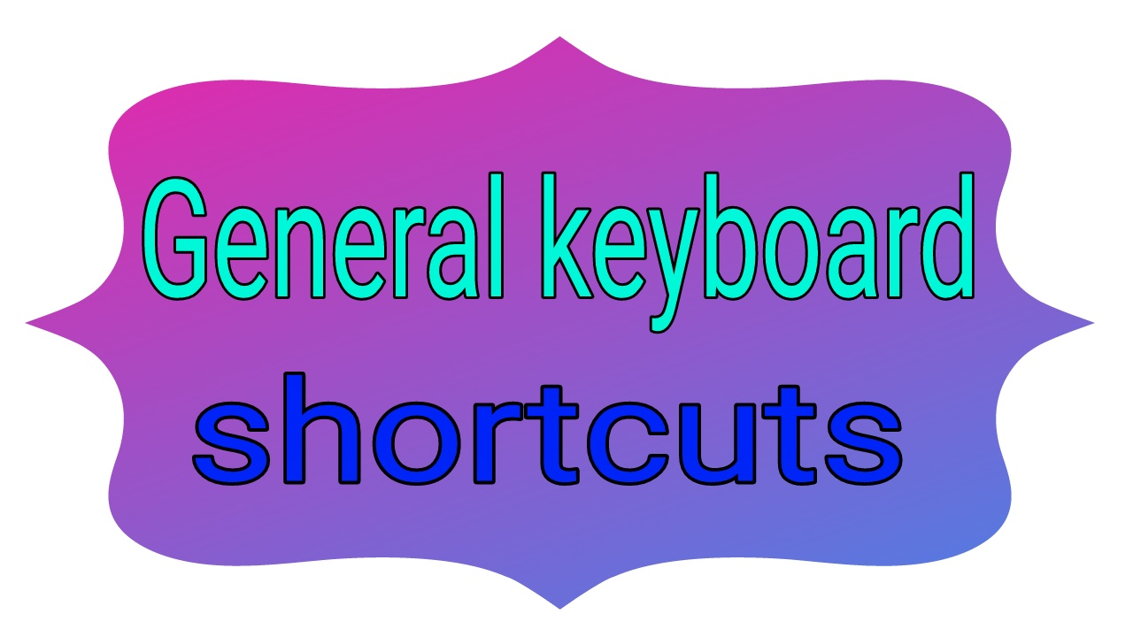 General keyboard shortcuts