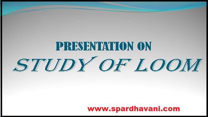 PRESENTATION ON STUDY OF LOOM